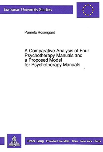 Comparative Analysis of Four Psychotherapy Manuals and a Proposed Model for Psychotherapy Manuals: v. 347 (European University Studies)