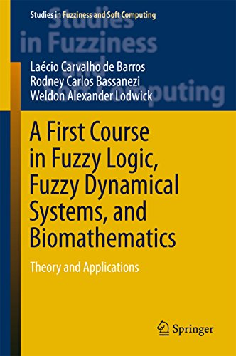 A First Course in Fuzzy Logic, Fuzzy Dynamical Systems, and Biomathematics: Theory and Applications (Studies in Fuzziness and Soft Computing Book 347) (English Edition)